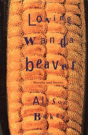 Loving Wanda Beaver: Baker, Alison