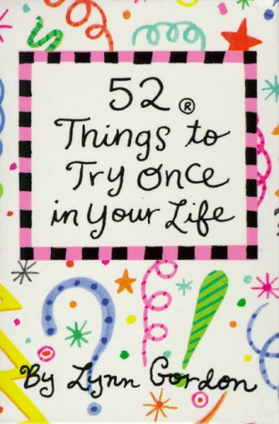 52 Things to Try Once in Your Life (52 Series): Lynn Gordon