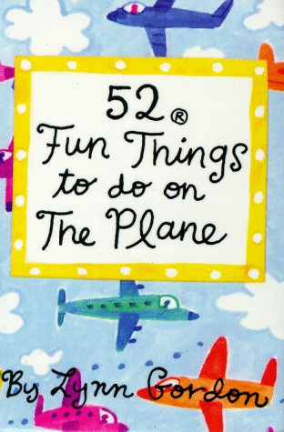 9780811810982: 52 Fun Things to Do on the Plane (52 Series)