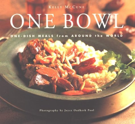 One Bowl : One-Pot Meals from Around the World