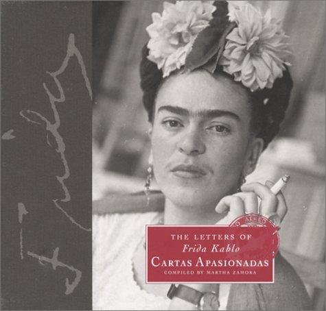The Letters of Frida Kahlo : Cartas: Zamora, Martha