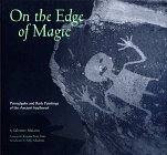 On The Edge Of Magic. Petroglyphs And Rock Paintings Of The Ancient Southwest.: Mancini, Salvatore