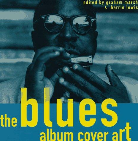 9780811811682: The Blues: Album Cover Art