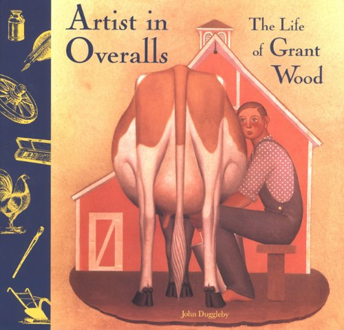 9780811812429: Artist in Overalls: The Life of Grant Wood