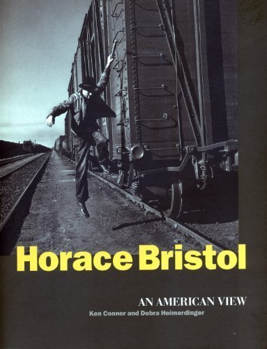Horace Bristol: An American View: Ken Conner, Debra