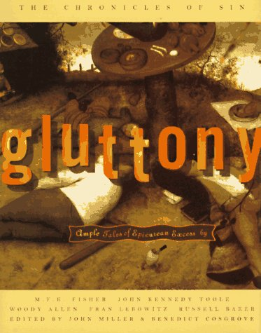Gluttony: Ample Tales of Epicurean Excess