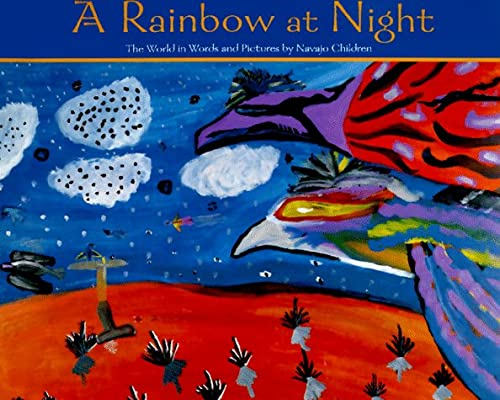 9780811812948: A Rainbow at Night: The World in Words and Pictures