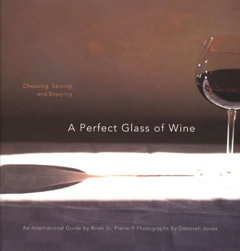 9780811812955: A Perfect Glass of Wine: Choosing, Serving, and Enjoying