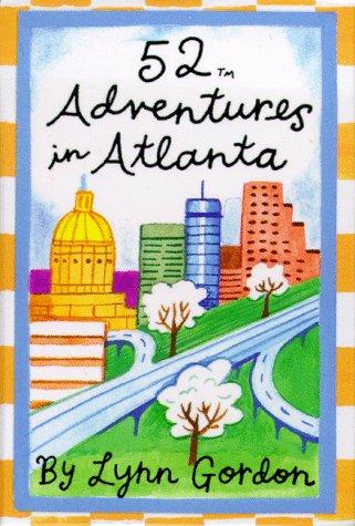 9780811813013: 52 Adventures in Atlanta (52 Series)