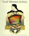 9780811813075: Inuit Women Artists: Voices from Cape Dorset