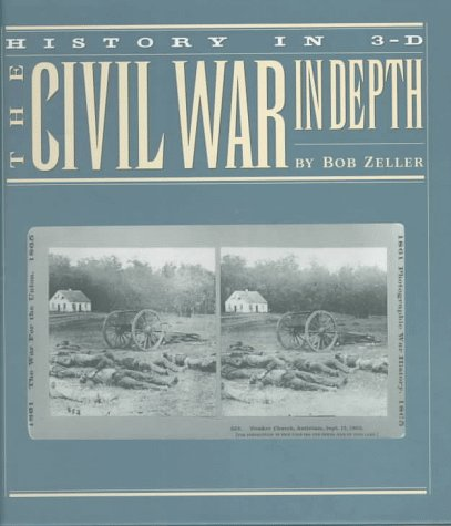 9780811813488: The Civil War in Depth: History in 3-D