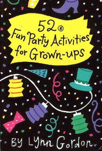 9780811813495: 52 Fun Party Activities for Grown-Ups (52 Series)