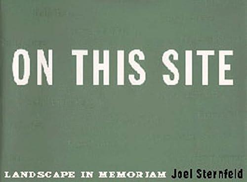 On This Site: Landscape in Memoriam: Sternfeld, Joel (Signed)