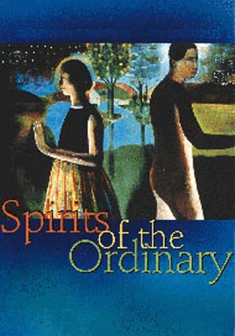 Spirits of the ordinary; a tale of Casas Grandes: Alcal?, Kathleen