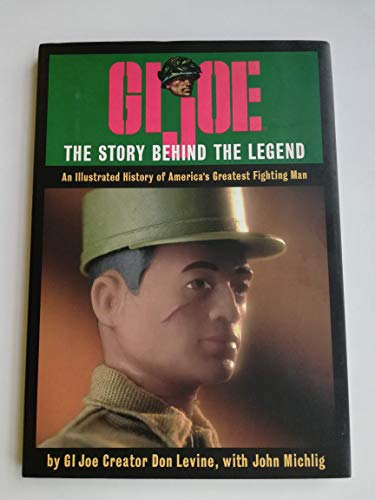 GI Joe The Story Behind The Legend.