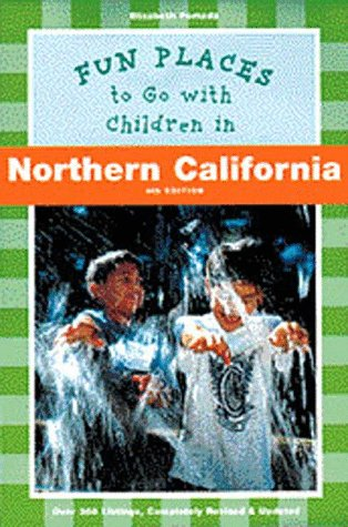 9780811815147: Fun Places to Go with Children in Northern California (Fun Places to Go With Children Series)