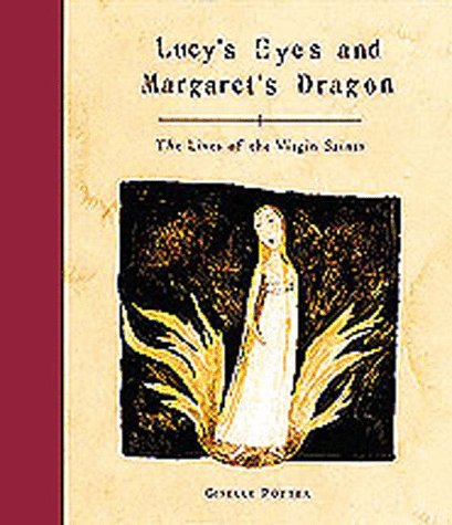 9780811815154: Lucy's Eyes and Margaret's Dragon: The Lives of the Virgin Saints