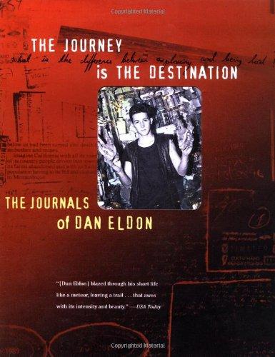 9780811815864: The Journey Is the Destination: The Journals of Dan Eldon