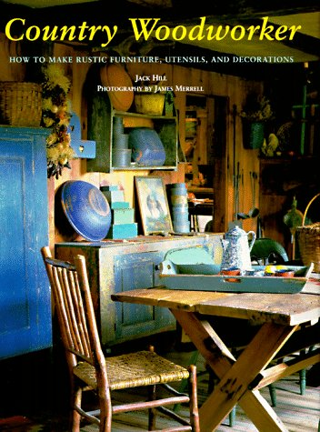 9780811815895: Country Woodworker: How to Make Rustic Furniture, Utensils, and Decorations