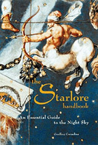 9780811816045: The Starlore Handbook: An Essential Guide to the Night Sky