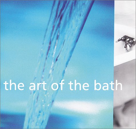 9780811816458: The Art of the Bath
