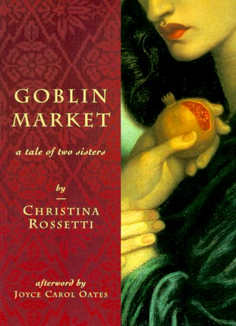 9780811816496: Goblin Market: A Tale of Two Sisters