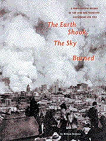 The Earth Shook Sky Burned: A Photographic: Bronson, William