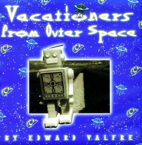 9780811817172: Vacationers From Outer Space