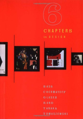 Six Chapters in Design: Saul Bass, Ivan: Meggs, Philip B.