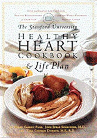9780811817509: The Stanford University Healthy Heart Cookbook and Life Plan