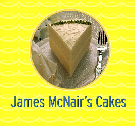 9780811817684: James McNair's Cakes