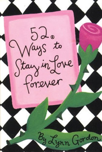 9780811818025: 52 Ways to Stay in Love Forever (52 Series)