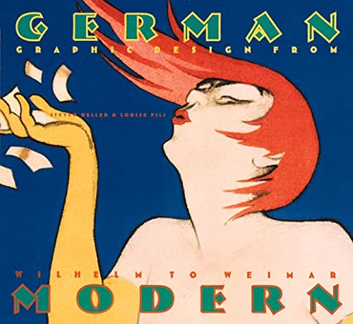 German Modern: Graphic Design from Wilhelm to Weimar (Art Deco Design) (9780811818193) by Steven Heller; Louise Fili