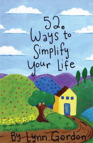 9780811818278: 52 Ways to Simplify Your Life (52 Series)