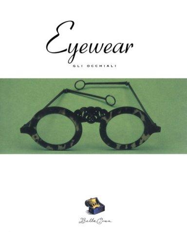 9780811818704: Eyewear: Gli Occhiali