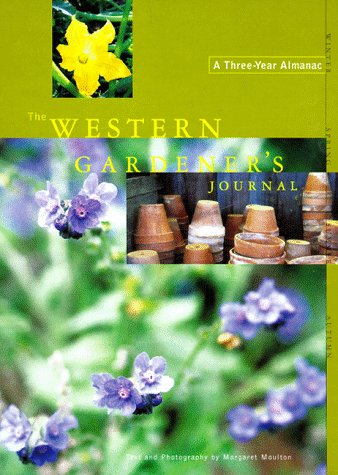 9780811818766: The Western Gardener's Journal : A Three-Year Almanac