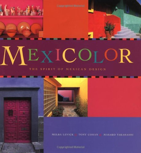 9780811818933: Mexicolor: The Spirit of Mexican Design