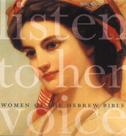 9780811818957: Listen to Her Voice: Women of the Hebrew Bible