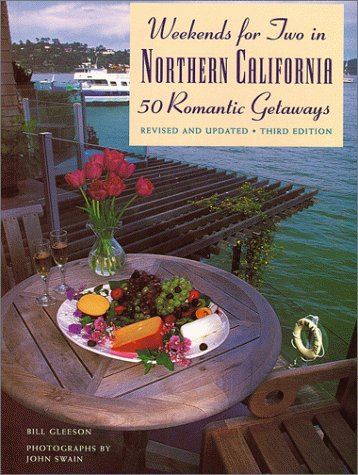 9780811818964: Weekends for Two in Northern California: 50 Romantic GetawaysThird Edition, Completely Revised and Updated
