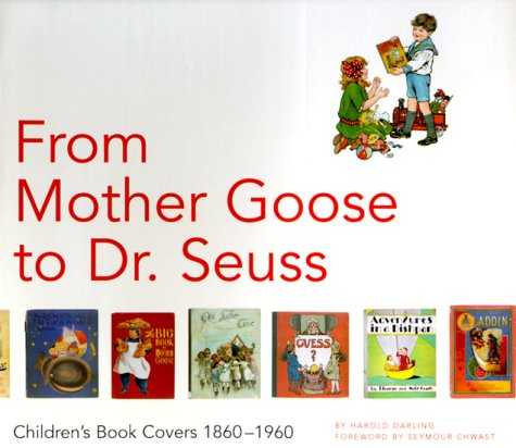 9780811818988: From Mother Goose to Dr. Seuss: Children's Book Covers, 1880-1960