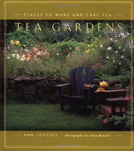 Tea Gardens: Places to Make and Take Tea
