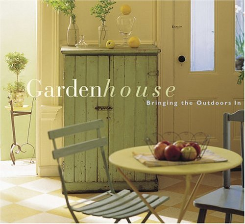 9780811819107: Garden House: Bringing the Outdoors In