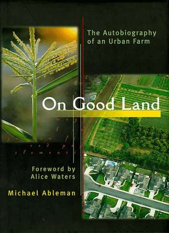 9780811819213: On Good Land: The Autobiography of an Urban Farm