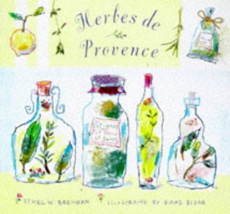 Herbes de Provence: Cooking with the Herbs of Southern France