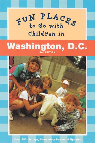 9780811819404: Fun Places to Go with Children in Washington D.C.: Third Edition Revised and Updated