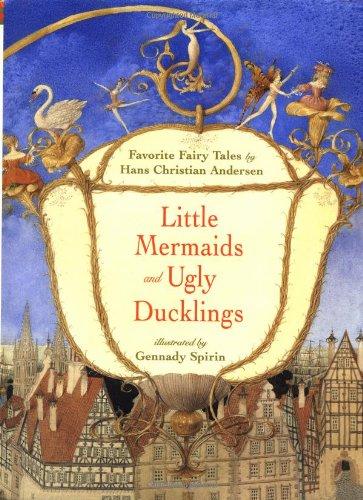Little Mermaids and Ugly Ducklings : Favorite: Andersen, Hans Christian