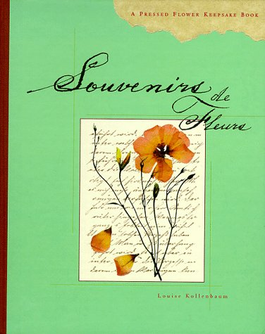 Souvenirs de Fleurs: A Pressed Flower Keepsake: Louise Kollenbaum