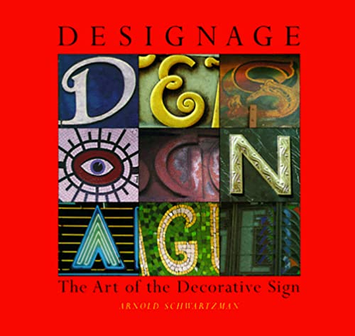 DESIGNAGE: the ART of the DECORATIVE SIGN. Author`s Signed Inscription. *: SCHWARTZMAN, Arnold