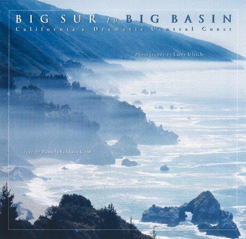 9780811819664: Big Sur to Big Basin: California's Dramatic Central Coast