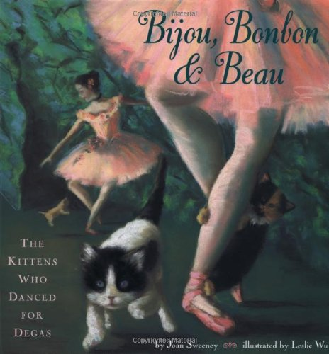9780811819756: Bijou, Bonbon and Beau: The Kittens Who Danced for Degas